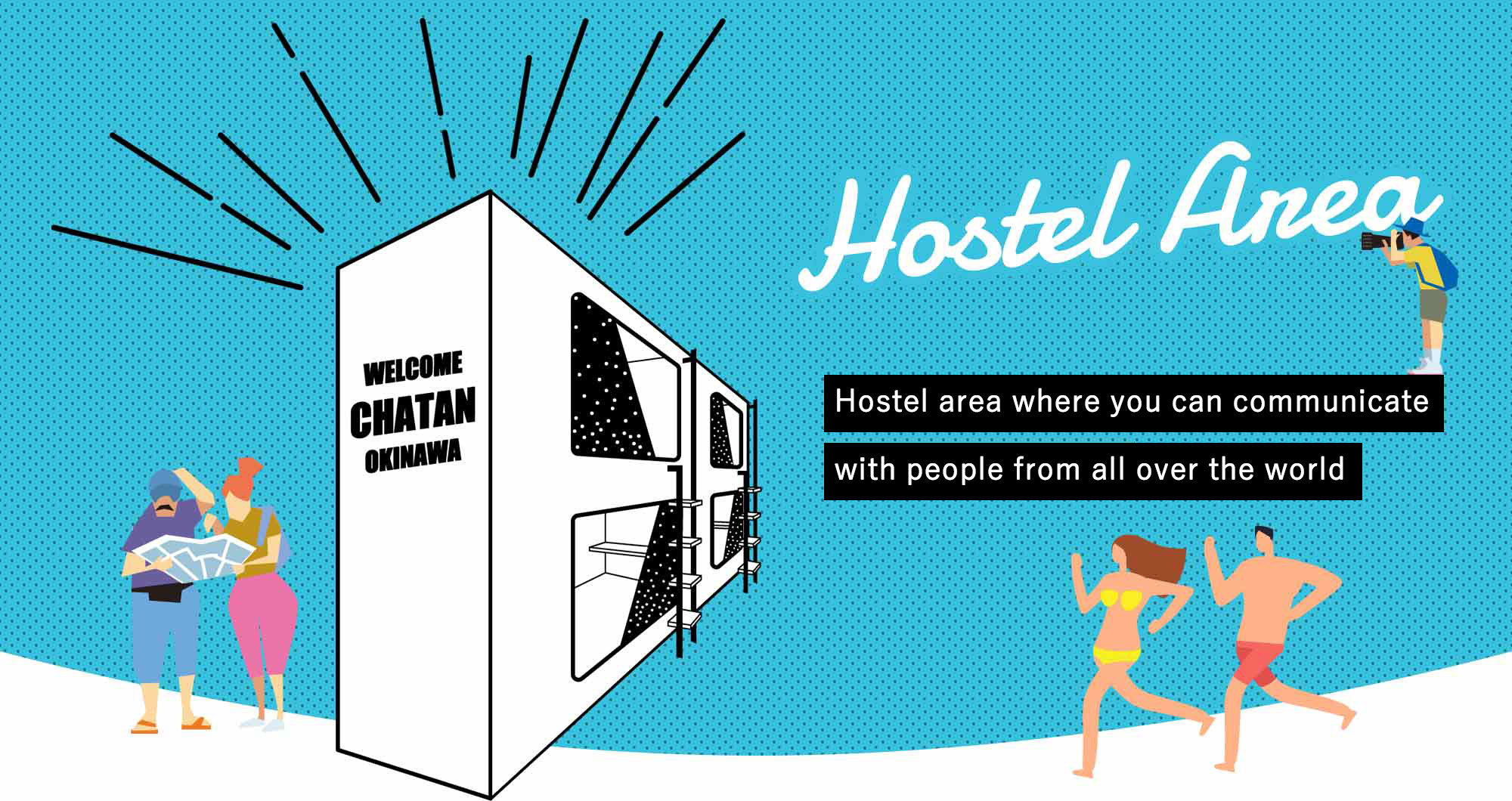 Hostel area where you can communicate with people from all over the world